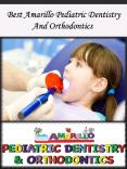 Best Amarillo Pediatric Dentistry And Orthodontics PowerPoint PPT Presentation