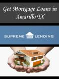 Get Mortgage Loans in Amarillo TX PowerPoint PPT Presentation