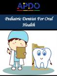 Pediatric Dentist For Oral Health PowerPoint PPT Presentation