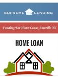 Funding For Home Loans Amarillo TX PowerPoint PPT Presentation