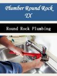 Plumber Round Rock TX PowerPoint PPT Presentation