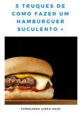 5 Truques de Como Fazer um Hambúrguer Suculento PowerPoint PPT Presentation