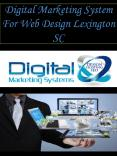 Digital Marketing System For Web Design Lexington SC PowerPoint PPT Presentation