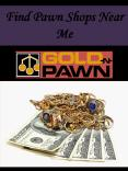 Find Pawn Shops Near Me PowerPoint PPT Presentation