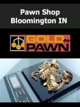 Pawn Shop Bloomington IN PowerPoint PPT Presentation