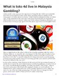 What is toto 4d live in Malaysia Gambling? PowerPoint PPT Presentation