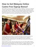 How to Get Malaysia Online Casino Free Signup Bonus? PowerPoint PPT Presentation