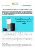 What all Businesses Need to Know about Alexa's Skills PowerPoint PPT Presentation