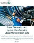 Power Generation, Transmission And Control Manufacturing Global Market Report 2018 PowerPoint PPT Presentation