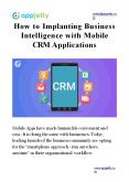 How to Implanting Business Intelligence with Mobile CRM Applications PowerPoint PPT Presentation