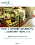 Motor And Generator Manufacturing Global Market Report 2018 PowerPoint PPT Presentation