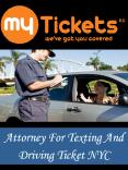 Attorney For Texting And Driving Ticket NYC PowerPoint PPT Presentation