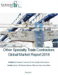 Other Specialty Trade Contractors Global Market Report 2018 PowerPoint PPT Presentation