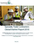 Specialty Trade Contractors Global Market Report 2018 PowerPoint PPT Presentation