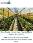 Greenhouse, Nursery, And Flowers Global Market Report 2018 PowerPoint PPT Presentation
