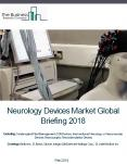 Neurology Devices Market Global Briefing 2018 PowerPoint PPT Presentation