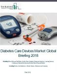 Diabetes Care Devices Market Global Briefing 2018 PowerPoint PPT Presentation