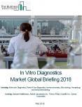 In-Vitro Diagnostics Market Global Briefing 2018 PowerPoint PPT Presentation