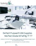 Dental Equipment And Supplies Market Global Briefing 2018 PowerPoint PPT Presentation