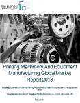 Printing Machinery And Equipment Manufacturing Global Market Report 2018 PowerPoint PPT Presentation