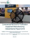 Commercial Fan And Air Purification Equipment Manufacturing Global Market Report 2018 PowerPoint PPT Presentation
