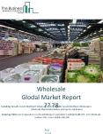 Wholesale Global Market Report 2018 PowerPoint PPT Presentation