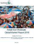 Retail And Wholesale Global Market Report 2018 Keyword