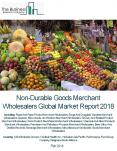 Non-Durable Goods Merchant Wholesalers Global Market Report 2018 PowerPoint PPT Presentation