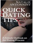 Quick Dating Tips: A Female Outlook on the Dating Process