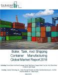 Boiler, Tank, And Shipping Container Manufacturing Global Market Report 2018 PowerPoint PPT Presentation