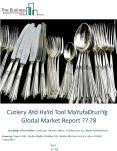 Cutlery And Hand Tool Manufacturing Global Market Report 2018 PowerPoint PPT Presentation