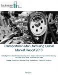 Transportation Manufacturing Global Market Report 2018 PowerPoint PPT Presentation