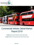Commercial Vehicle Global Market Report 2018 PowerPoint PPT Presentation