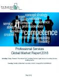 Professional Services Global Market Report 2018 PowerPoint PPT Presentation