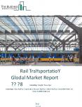 Rail Transportation Global Market Report 2018 PowerPoint PPT Presentation