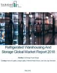 Refrigerated Warehousing And Storage Global Market Report 2018 PowerPoint PPT Presentation