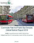 Commuter Rail And Public Bus Services Global Market Report 2018 PowerPoint PPT Presentation