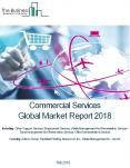 Commercial Services Global Market Report 2018 PowerPoint PPT Presentation