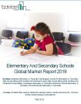 Elementary And Secondary Schools Global Market Report 2018 PowerPoint PPT Presentation