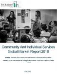 Community And Individual Services Global Market Report 2018 PowerPoint PPT Presentation