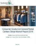 Consumer Goods And General Rental Centers Global Market Report 2018 PowerPoint PPT Presentation
