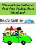 Dharamshala Dalhousie Taxi Tour Package From Chandigarh PowerPoint PPT Presentation
