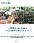 Textile Manufacturing Global Market Report 2018 PowerPoint PPT Presentation