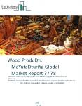 Wood Products Manufacturing Global Market Report 2018 PowerPoint PPT Presentation