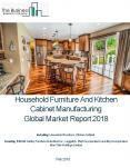 Household Furniture And Kitchen Cabinet Manufacturing Global Market Report 2018 PowerPoint PPT Presentation