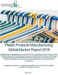 Plastic Products Manufacturing Global Market Report 2018 PowerPoint PPT Presentation