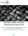 Synthetic Rubber And Fibers Global Market Report 2018 PowerPoint PPT Presentation