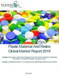 Plastic Material And Resins Global Market Report 2018 PowerPoint PPT Presentation