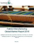 Fabrics Manufacturing Global Market Report 2018 PowerPoint PPT Presentation