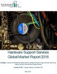 Hardware Support Services Global Market Report 2018 PowerPoint PPT Presentation
